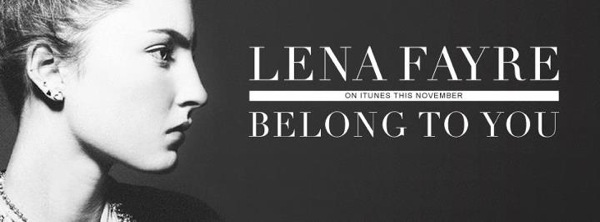"Lena Fayre ""Belong To You"""