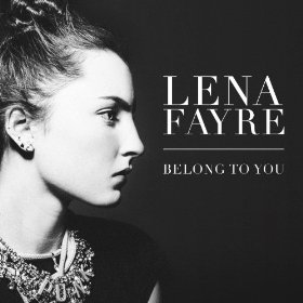 """Lena Fayre Releases """"Belong To You"""""""