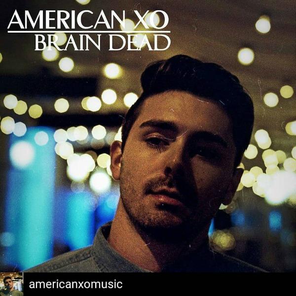 """American XO – """"Brain Dead"""""""